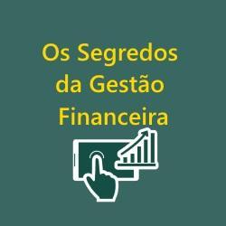os segredos da gestão financeira