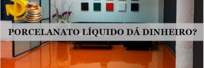 trabalhar-com-porcelanato-liquido-da-dinheiro